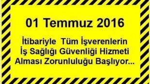01 Temmuz 2016 Tarihi İtibari ile İş Sağlığı ve Güvenliği Yasasının Kapsamı